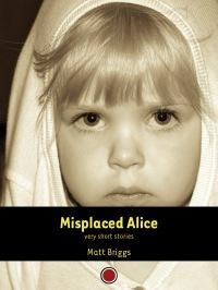 Misplaced Alice by Matt Briggs